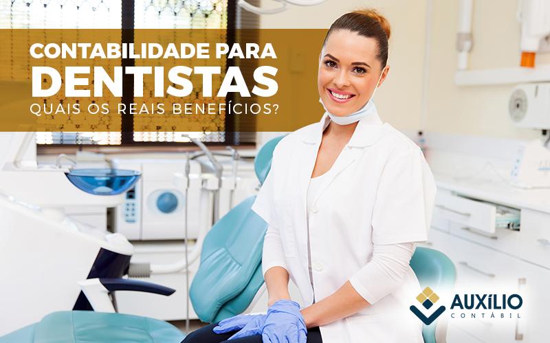 Contabilidade Para Dentistas – Quais Os Reais Benefícios?