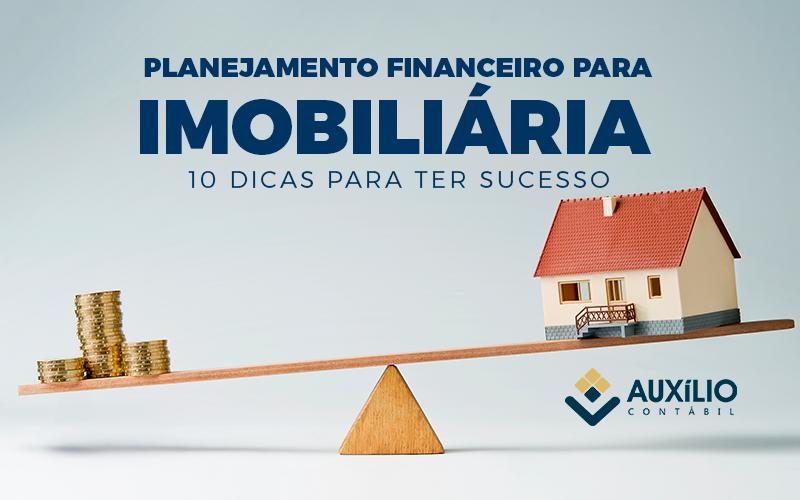 Planejamento Financeiro Para Imobiliária – 10 Dicas Para Ter Sucesso