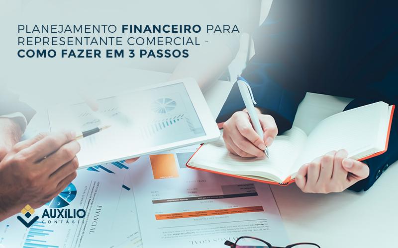PLANEJAMENTO FINANCEIRO PARA REPRESENTANTE COMERCIAL COMO FAZER EM 3 PASSOS