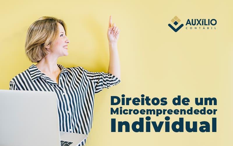 Quais Sao Os Direitos De Um Microempreendedor Individual Post - Auxilio Contábil