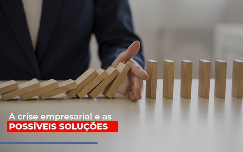 A Crise Empresarial E As Possiveis Solucoes