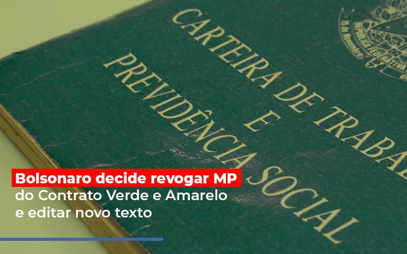 bolsonaro-decide-revogar-mp-do-contrato-verde-e-amarelo-e-editar-novo-texto