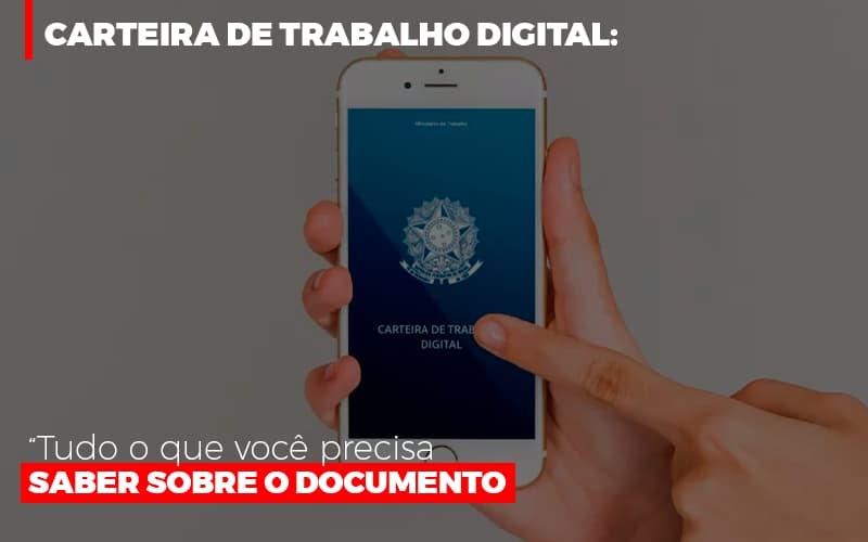Carteira De Trabalho Digital Tudo O Que Voce Precisa Saber Sobre O Documento