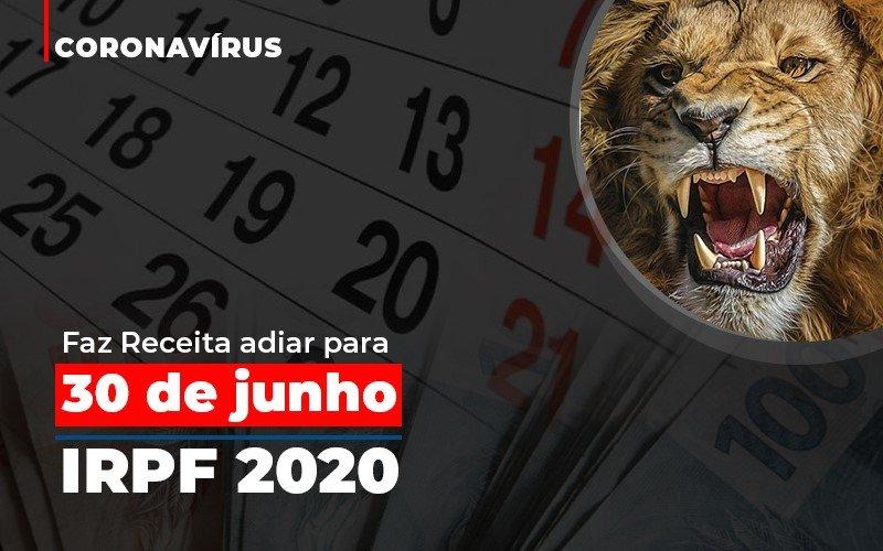 Coronavirus Fazer Receita Adiar Declaracao De Imposto De Renda (1) - Auxilio Contábil