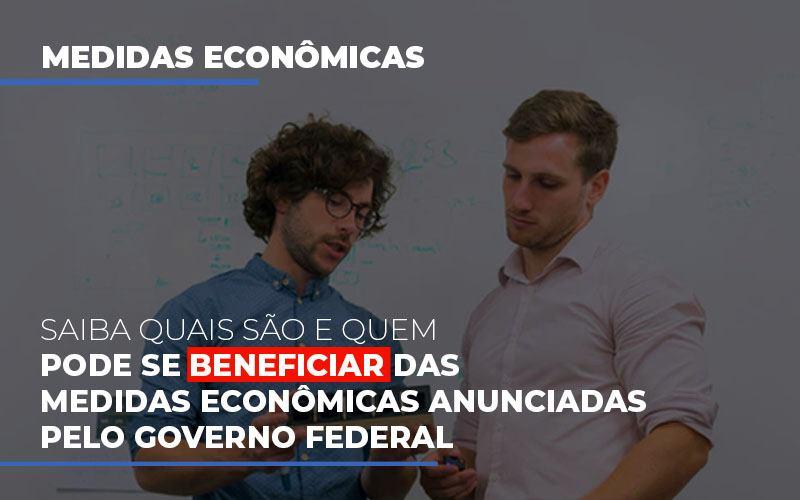 Medidas Economicas Anunciadas Pelo Governo Federal (2) - Auxilio Contábil