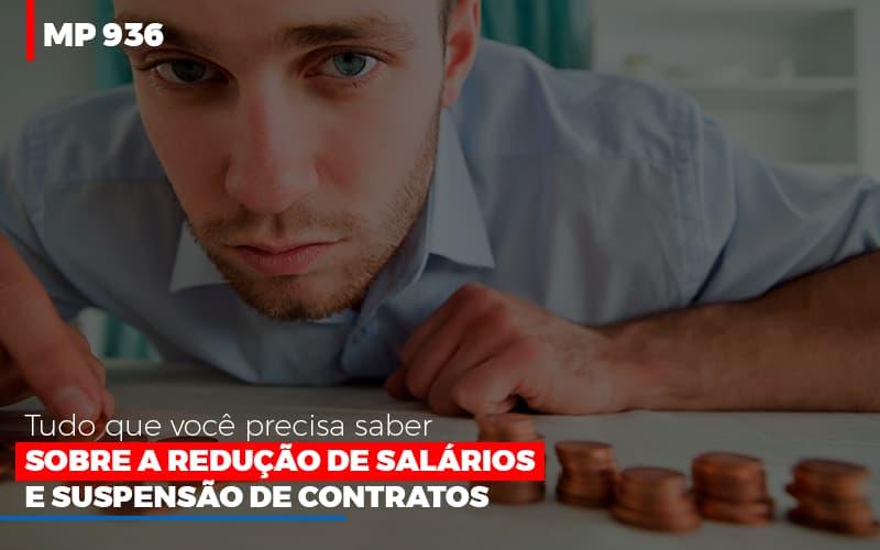 Mp 936 O Que Voce Precisa Saber Sobre Reducao De Salarios E Suspensao De Contrados – Auxilio Contábil