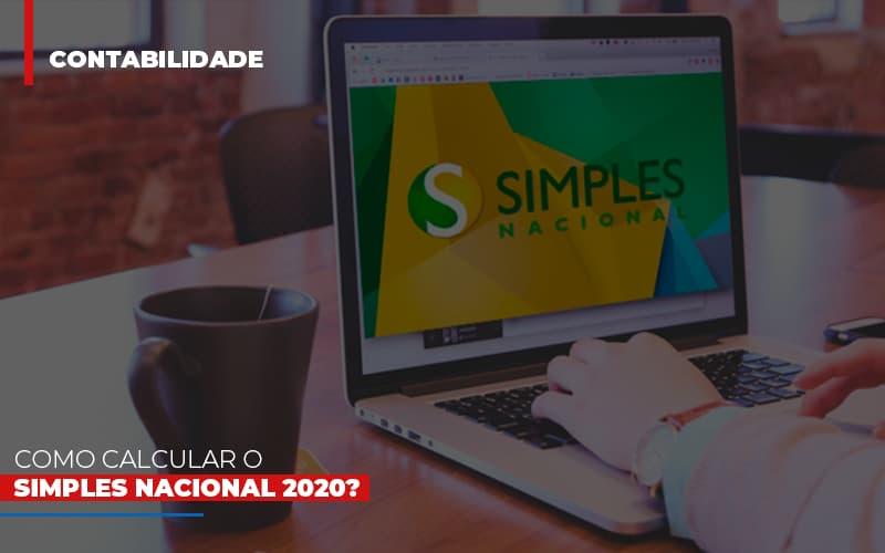 Como Calcular O Simples Nacional 2020