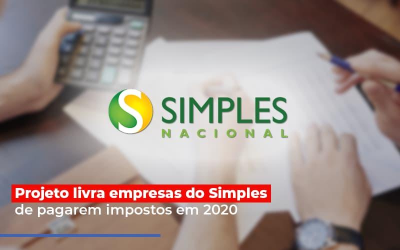 Projeto Livra Empresa Do Simples De Pagarem Post – Abrir Empresa Simples