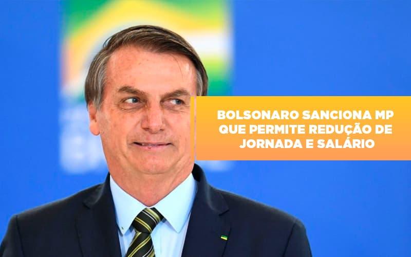 Bolsonaro Sanciona Mp Que Permite Reducao De Jornada E Salario