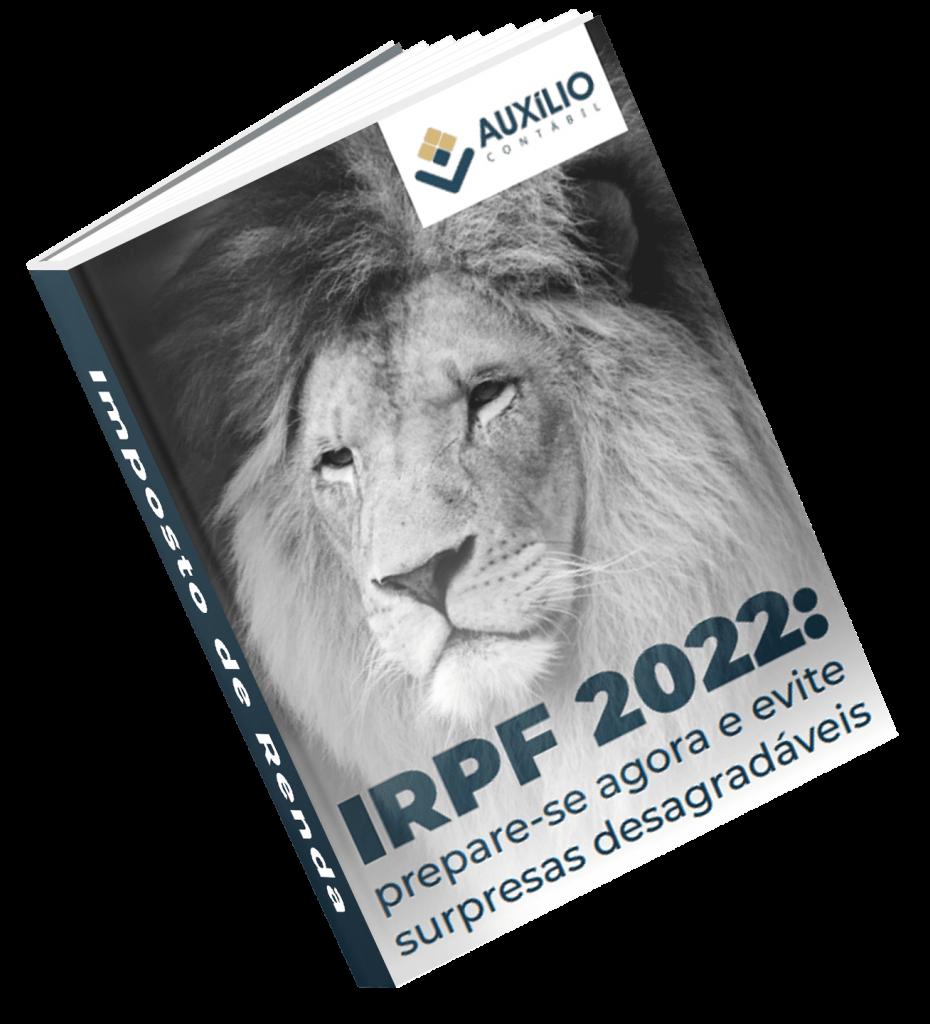 Declaração de Imposto de Renda 2022 | Auxílio Contábil